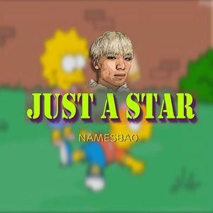 Just A Star - Namesbao