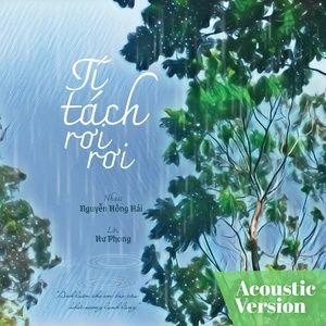 Tải nhạc hay Tí Tách Rơi Rơi (Acoustic Version) hot nhất về máy