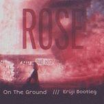 Download nhạc hay On The Ground (Eruji Remix) trực tuyến miễn phí