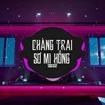 Nghe nhạc hay Chàng Trai Sơ Mi Hồng (Orinn Remix)