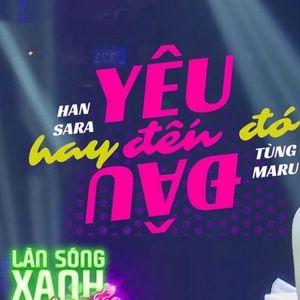 Tải nhạc Mp3 Yêu Đến Đâu Hay Đến Đó (Làn Sóng Xanh Party 2020) hot nhất