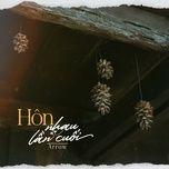 Download nhạc hot Hôn Nhau Lần Cuối Mp3