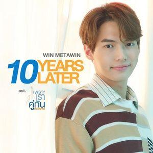 Nghe và tải nhạc Ten Years Later ( 2gether: The Movie OST) miễn phí