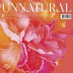 Nghe và tải nhạc hot Unnatural về máy