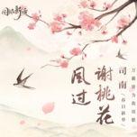 Tải nhạc Zing Mp3 Gió Lay Nhành Đào / 风过谢桃花 về máy