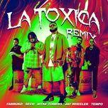 Tải nhạc La Tóxica (Remix) Mp3 hot nhất