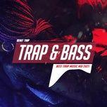 Nghe nhạc Aggressive Trap Mix 2021 Best Trap • Rap • Edm 2021 Bass Boosted