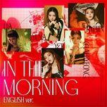 Nghe nhạc In The Morning (English Ver.) về máy