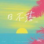 Tải nhạc Mặt Trời Không Lặn / 日不落 Mp3 miễn phí