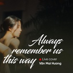 Download nhạc Mp3 Always Remember Us This Way (Live Acoustic Cover) online