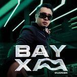 Nghe và tải nhạc hay Mixset Bay Xa online