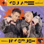 Nghe và tải nhạc Mp3 You Are My Crush (The Heroes 2021) hay nhất