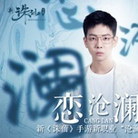 Luyến Thương Lan / 恋沧澜 (Game Tru Tiên Ost)