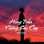 Nghe và tải nhạc hay Hồng Trần Vương Sầu Cay Mp3 chất lượng cao