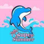 Download nhạc Super Summer Mp3 miễn phí