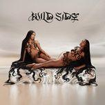 Tải nhạc hot Wild Side Mp3 nhanh nhất