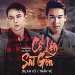 Tải Nhạc Cố Lên Sài Gòn - Dilan Vũ, Trần Vũ