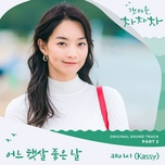 Tải Nhạc One Sunny Day (Hometown Cha-Cha-Cha OST) - Kassy