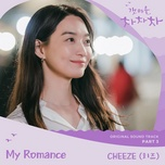 Tải Nhạc My Romance (Hometown Cha-Cha-Cha OST) - Cheeze