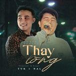 Tải Nhạc Thay Lòng - Nal, TVk