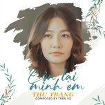 Tải Nhạc Còn Lại Mình Em - Thu Trang, Trần Vũ