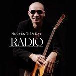 Tải Nhạc Radio - Nguyễn Tiến Đạt